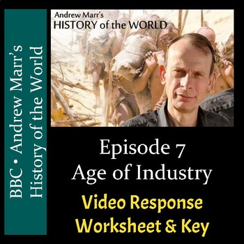 Andrew Marr's History of the World - Ep. 7: Age of Industry - Worksheet & Key