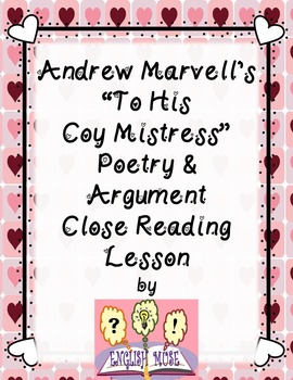 "Andrew Marvell's ""To His Coy Mistress"" Poetry & Argument Close Reading Lesson"