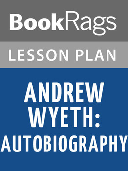 Andrew Wyeth: Autobiography Lesson Plans