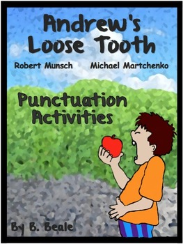 Andrew's Loose Tooth - Punctuation Activities - 21 pages