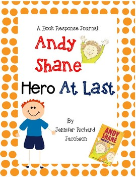 Andy Shane, Hero at Last by Jennifer Jacobson-A Complete Book Response Journal