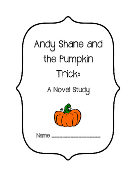 Andy Shane and the Pumpkin Trick - A Novel Study