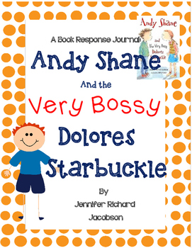 Andy Shane and the Very Bossy Dolores Starbuckle - A Book Response Journal