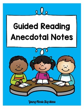 Anecdotal Guided Reading Notes