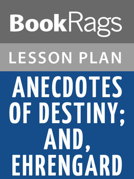 Anecdotes of Destiny; and, Ehrengard Lesson Plans