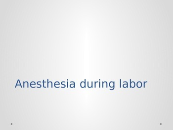 Anesthesia during labor ppt