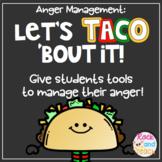 Anger Management: Let's TACO 'Bout It