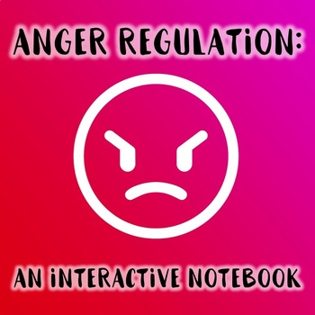 Anger Regulation: An Interactive Notebook
