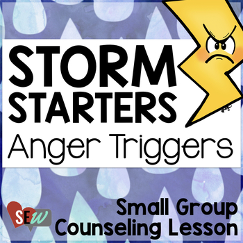 Anger Triggers Small Group Counseling Lesson