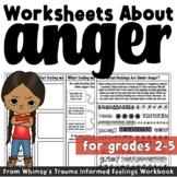 Anger Worksheets: Trauma Informed Feelings Workbook