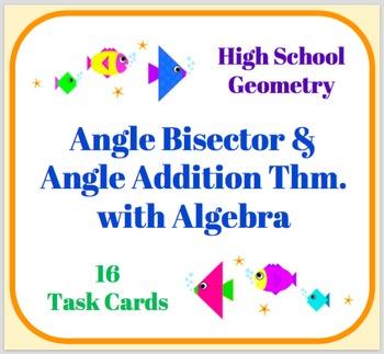 Angle Addition & Angle Bisector w/ Algebra Task Cards