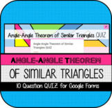 Angle-Angle Theorem of Similar Triangles QUIZ for Google Drive