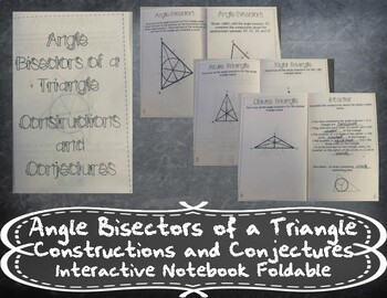 Angle Bisectors of a Triangle - Constructions and Conjectures - Foldable