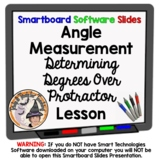 Angle Measurement Determining Angle Measures Over Protractor Smartboard Lesson
