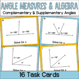 Angle Measures and Algebra Task Cards- Complementary and S