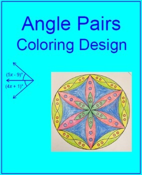 ANGLES: ANGLE PAIRS - COLORING ACTIVITY (ALL WITH ALGEBRA