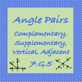7.G.5 Angle Pairs: Vertical, Adjacent, Complementary, Supp