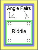 ANGLES: ANGLE PAIRS  - RIDDLE TIME