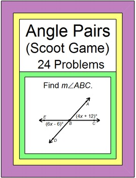 Angle Pairs - SCOOT GAME or Walk Around (24 problems)