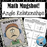 "ANGLE RELATIONSHIPS - ""MATH MUGSHOT"""