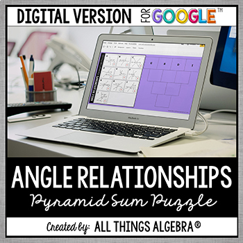 Angle Relationships Pyramid Sum Puzzle - GOOGLE SLIDES VERSION