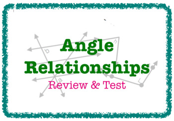 Angle Relationships (Review & TEST - 2 Versions)