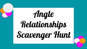 Angle Relationships Scavenger Hunt