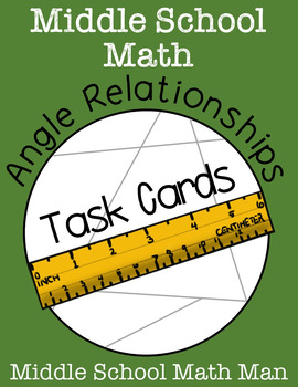 Angle Relationships Task Cards (Middle School Math)