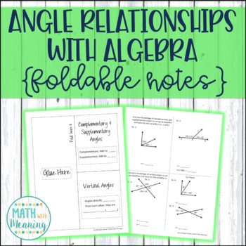 Angle Relationships With Algebra Foldable Notes - Aligned to CCSS 7.G.B.5