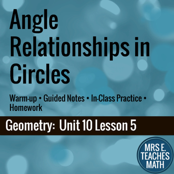 Angle Relationships in Circles Lesson