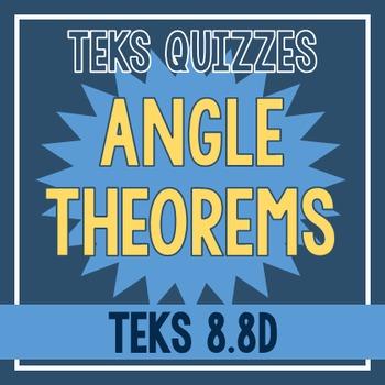 Angle Theorems Quiz (TEKS 8.8D)