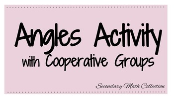 Identifying Angles Activity w/Cooperative Groups