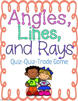 Angles, Lines, and Rays Quiz-Quiz-Trade Game