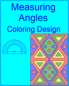 Free Downloads - Measuring Angles (PROTRACTOR) Coloring Activity