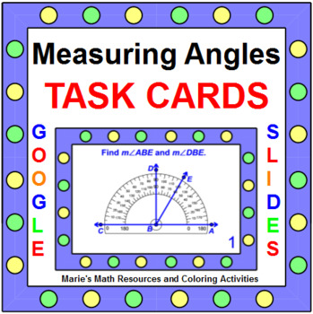 "MEASURING ANGLES TASK CARDS:  ""GOOGLE SLIDES"", SMARTBOARD, POWERPOINT"