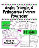 Angles, Triangles, & Pythagorean Theorem Powerpoint w/ Notes