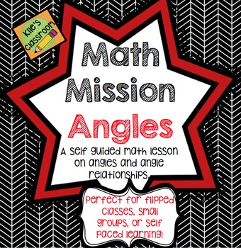Angles and Angle Relationships - Self Guided Interactive  Activity Math Mission