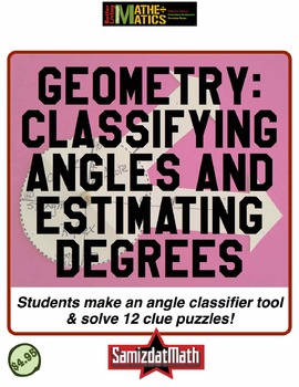 Angles and Geometry: Classifying, Estimating and Problem Solving
