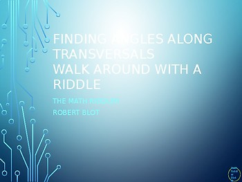 Angles and Transversals Walk Around or Gallery Walk with a Riddle