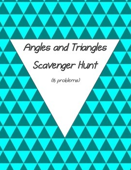 Angles and Triangles Scavenger Hunt Activity (15 problems)