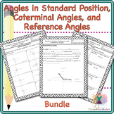 Angles in Standard Position, Coterminal Angles, and Reference Angles Bundle