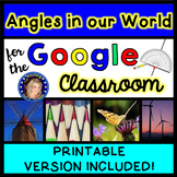 Angles in our World for the Google Classroom - Printable Version Included!