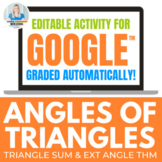 Angles of Triangles Activity for Google Drive (Triangle Sum, Exterior Angle Thm)