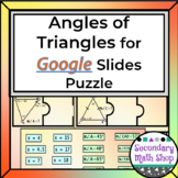 Angles of Triangles Solve and Match Puzzle GOOGLE SLIDES VERSION!