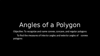 Angles of a Polygon- PowerPoint Lesson (3.5)