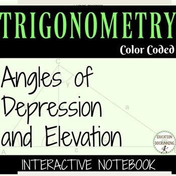 Angles of depression and elevation Color Coded Interactive Notebook -includes BW