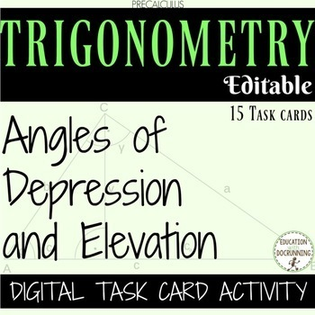 Angles of depression and elevation word problems Digital task cards EDITABLE