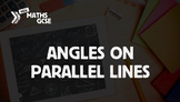 Angles on Parallel Lines - Complete Lesson