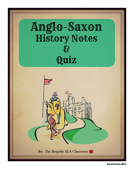 Anglo-Saxon History Notes and Quiz-- Answer Key Included!
