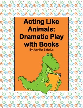 Animal Acting: Dramatic Play with Books